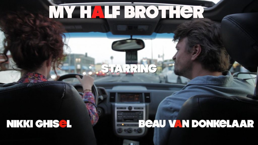 My Half Brother Comedy Web Series-odd couple siblings with nothing in common except a love of old school hip-hop starring Nikki Ghisel and Beau Van Doneklaar
