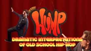 "Lee's show within the show ""The Hump""-Dramatic Interpretations of Old School Hip-Hop"
